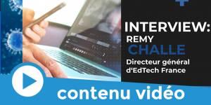 Covid-19 : interview de Remy Challe, directeur général d'EdTech France