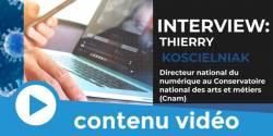 Covid-19 : interview de Thierry Koscielniak, directeur national du numérique du Conservatoire national des Arts et Métiers à Paris (CNAM)