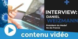 Covid-19 : interview de Daniel Weizmann, Président du Medef Ile-de-France